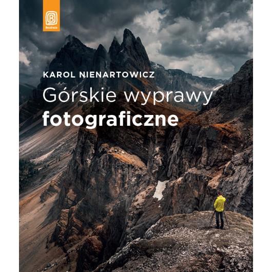 Górskie wyprawy fotograficzne - Karol Nienartowicz