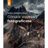 """"""" Górskie wyprawy fotograficzne """" - Karol Nienartowicz"""